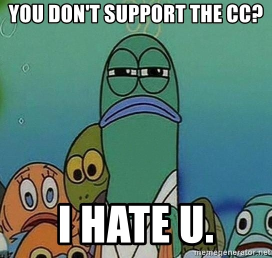 Serious Fish Spongebob - you don't support the cc? I hate u.