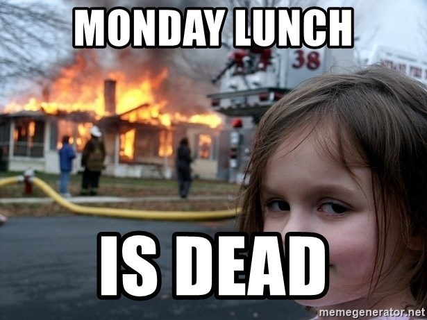 Disaster Girl - monday lunch is dead