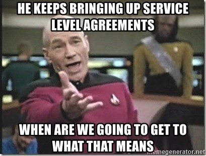 star trek wtf - HE KEEPS BRINGING UP SERVICE LEVEL AGREEMENTS WHEN ARE WE GOING TO GET TO WHAT THAT MEANS