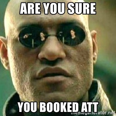 What If I Told You - Are you sure You booked ATT