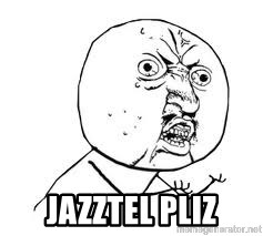 Y U SO - Jazztel pliz