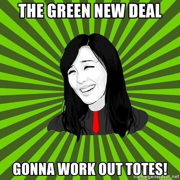 green fan - The Green New Deal Gonna work out totes!