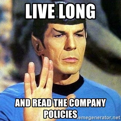Spock - Live Long and read the company policies