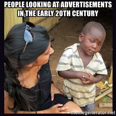 Skeptical third-world kid - people looking at advertisements in the early 20th century