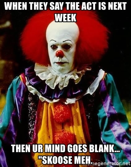 """it clown stephen king - when they say the act is next week then ur mind goes blank... """"skoose meh."""