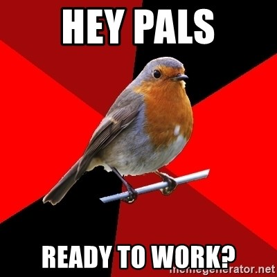 Retail Robin - Hey Pals Ready to work?