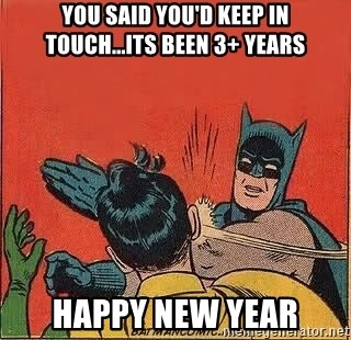 batman slap robin - You said you'd keep in touch...its been 3+ years Happy New Year