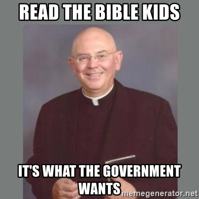 The Non-Molesting Priest - read the Bible kids IT's what the government wants