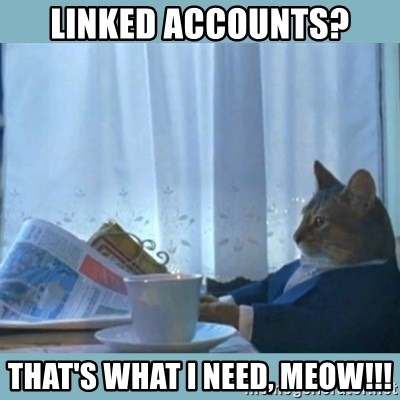 rich cat  - Linked Accounts? That's what I need, Meow!!!