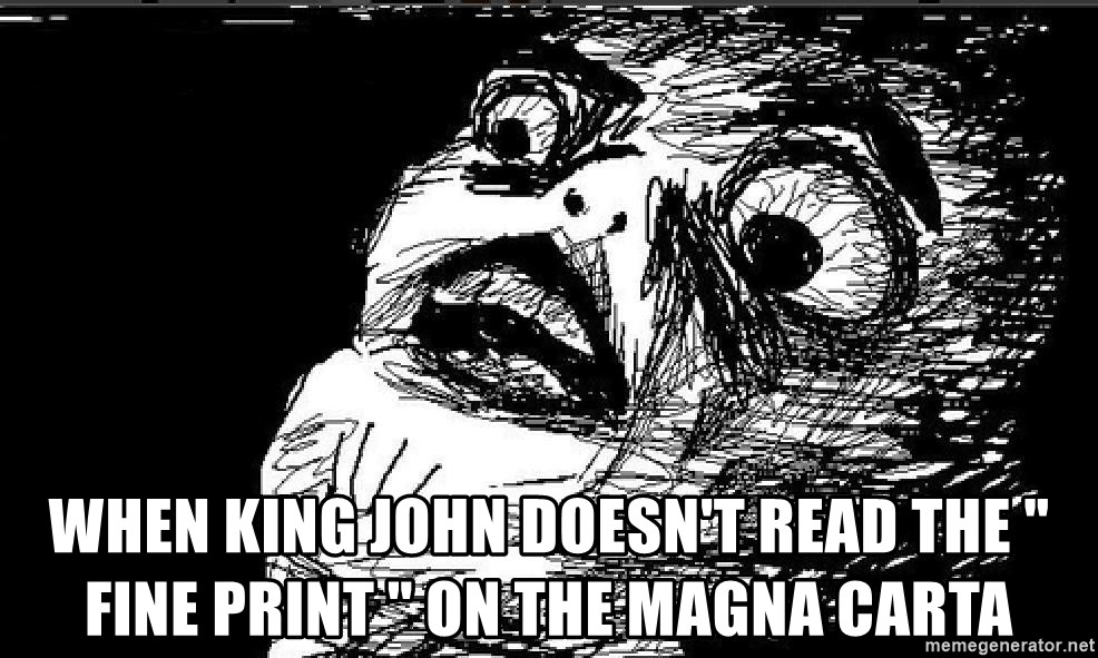 "Extreme Rage Face - When King John doesn't read the "" fine print "" on the Magna Carta"