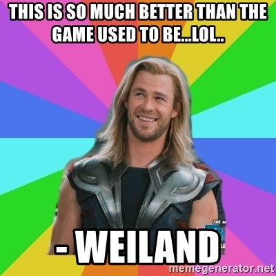 Overly Accepting Thor - This is so much better than the game used to be...lol.. - Weiland