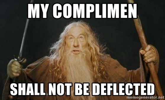 You shall not pass - My complimen Shall not be deflected