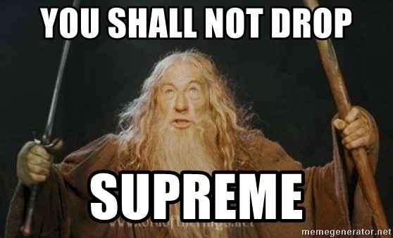You shall not pass - You shall not drop SUPREME