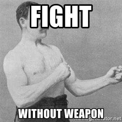 overly manlyman - Fight  without weapon