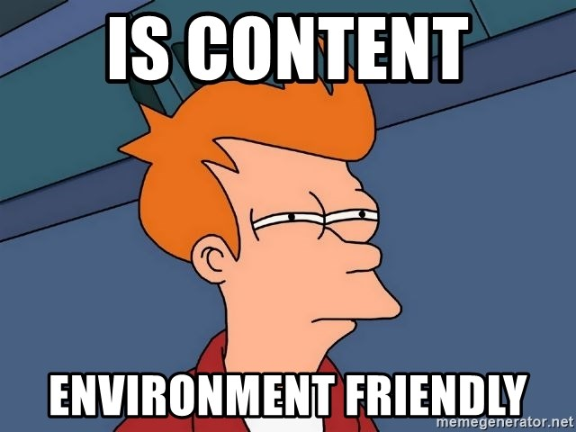 Futurama Fry - Is content  Environment Friendly