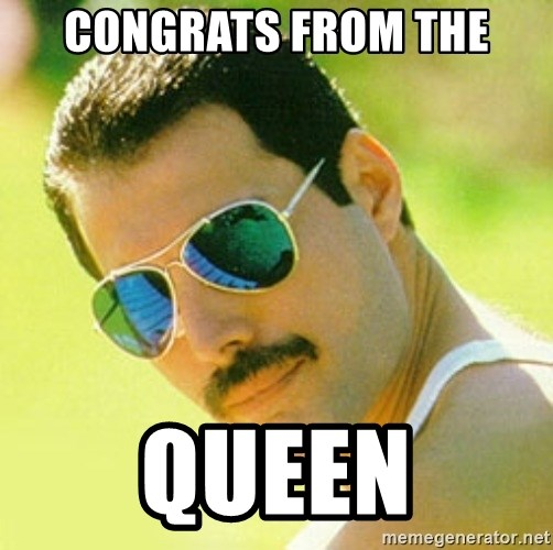 typical Queen Fan - Congrats from the QUEEN