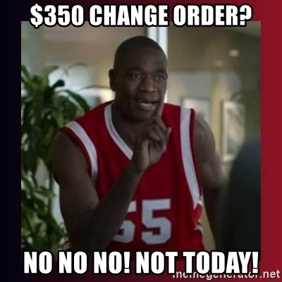Dikembe Mutombo - $350 Change Order? No No No! Not Today!