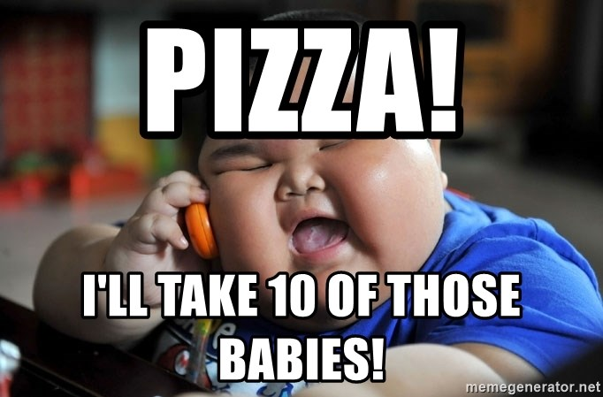 Fat Asian Kid - Pizza!  I'll take 10 of those babies!