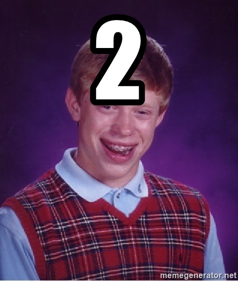 Bad Luck Brian - 2