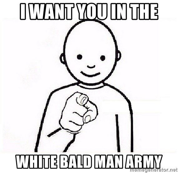 GUESS WHO YOU - i want you in the White bald man army