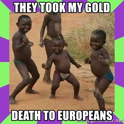 african kids dancing - They took my gold Death to Europeans