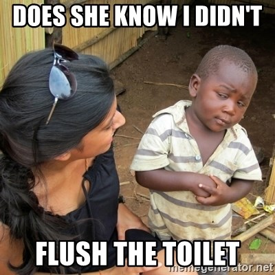 skeptical black kid - does she know i didn't  flush the toilet