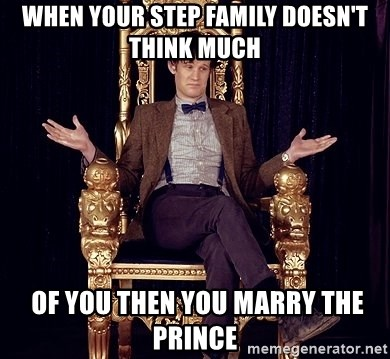 Hipster Doctor Who - when your step family doesn't think much  of you then you marry the prince