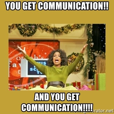 Oprah You get a - YOU GET COMMUNICATION!! AND YOU GET COMMUNICATION!!!!