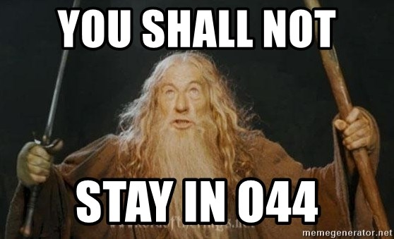 You shall not pass - YOU SHALL NOT  Stay in O44