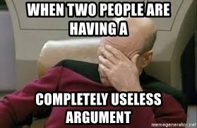 Star Trek Facepalm - When two people are having a  Completely useless argument