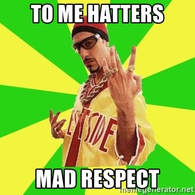 Ali G - To me Hatters Mad Respect