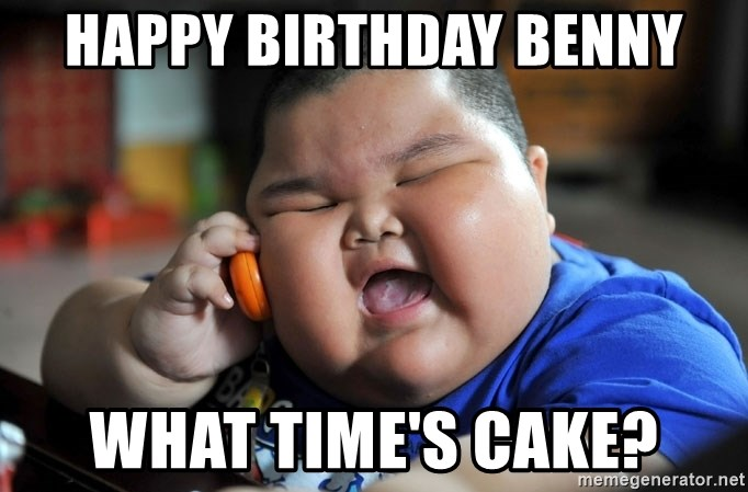 Fat Asian Kid - Happy birthday Benny What time's Cake?