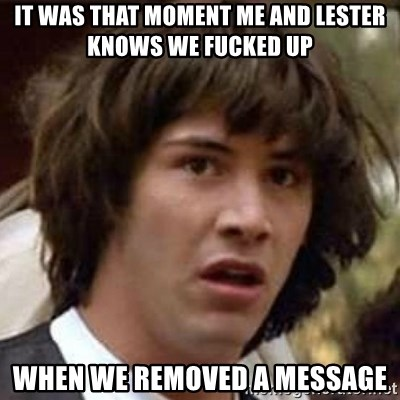 Conspiracy Keanu - It was that moment me and lester knows we fucked up  when we removed a message