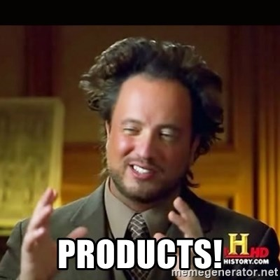 History guy - PRODUCTS!