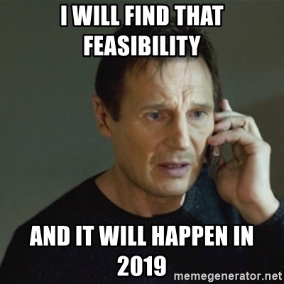 taken meme - I will find that feasibility And it will happen in 2019