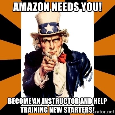 Uncle sam wants you! - Amazon needs you! Become an Instructor and help training new starters!