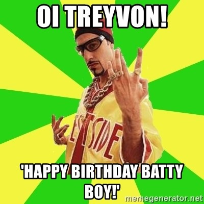 Ali G - Oi Treyvon! 'Happy Birthday Batty Boy!'