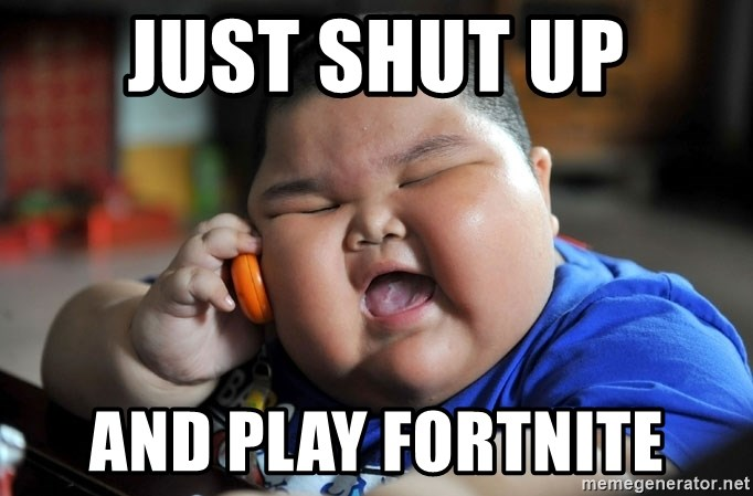 Fat Asian Kid - just shut up and play fortnite