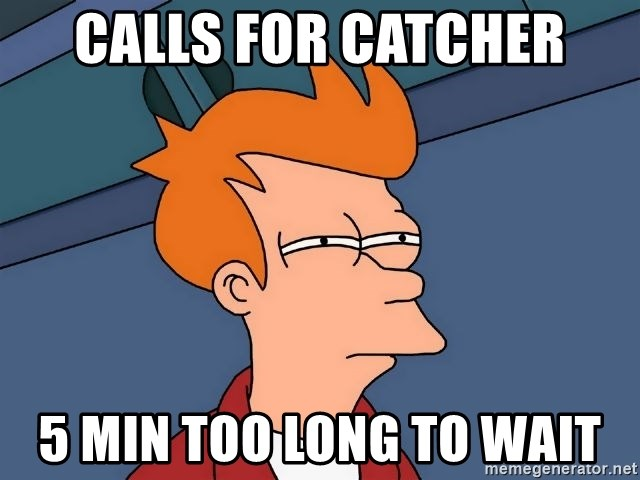 Futurama Fry - calls for catcher 5 min too long to wait