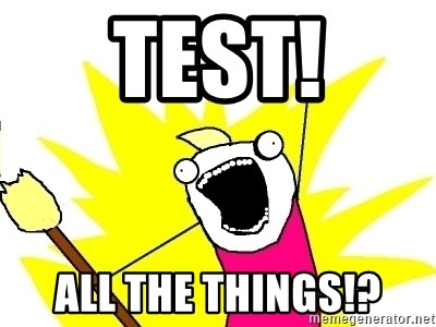X ALL THE THINGS - Test! All the things!?