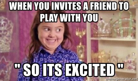 """Girl Excited & Trolling - WHEN YOU INVITES A FRIEND TO PLAY WITH YOU """" SO ITS EXCITED """""""