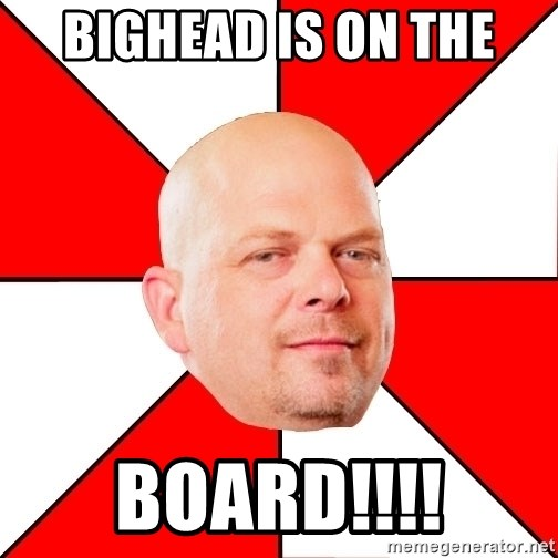 Pawn Stars - Bighead is on the board!!!!