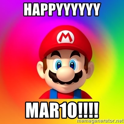 Mario Says - HAPPYYYYYY MAR1O!!!!