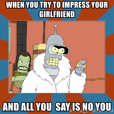 Blackjack and hookers bender - when you try to impress your girlfriend and all you  say is no you