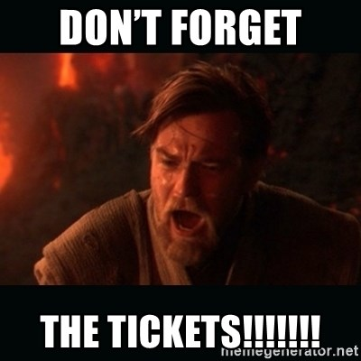 """Obi Wan Kenobi """"You were my brother!"""" - Don't Forget  The Tickets!!!!!!!"""