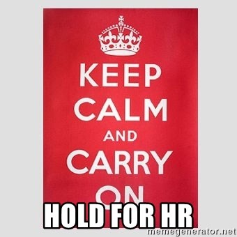 Keep Calm - hold for HR