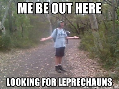 Courtland Walking Back  - Me be out here looking for Leprechauns