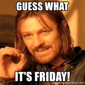 One Does Not Simply - Guess what It's Friday!