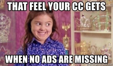 Girl Excited & Trolling - that feel your CC gets when no ads are missing
