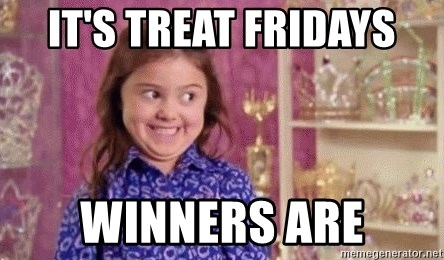 Girl Excited & Trolling - It's treat fridays winners are